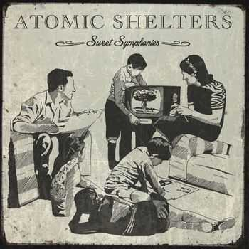 Atomic Shelters - Sweet Symphonies (2013)