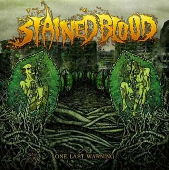 Stained Blood - One Last Warning (2013)
