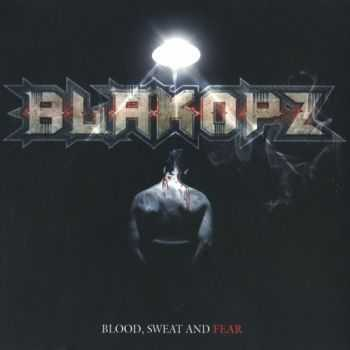 BlakOPz - Blood, Sweat And Fear (2012)