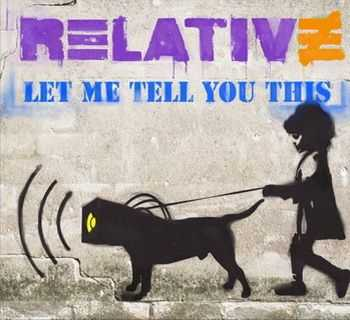 Relative - Let Me Tell You This (2013)