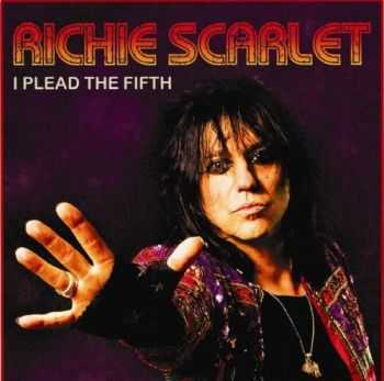 Richie Scarlet - I Plead The Fifth (2012)