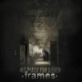 No Place For A Liar - Frames [EP] (2013)