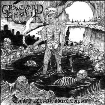 Graveyard Ghoul - Tomb of the Mouldered Corpses (2012)