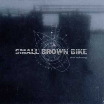 Small Brown Bike -  Dead Reckoning (2001)