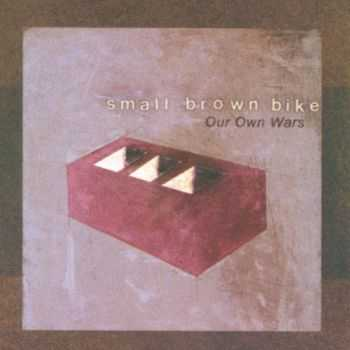 Small Brown Bike -  Our Own War (1999)