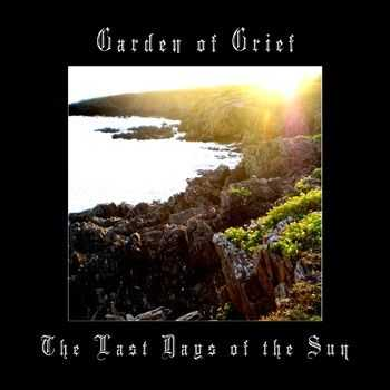 Garden Of Grief - The Last Days Of The Sun (2010)