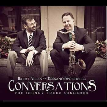Harry Allen and Rossano Sportiello - Conversations: The Johnny Burke Songbook (2011)