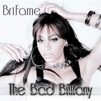 Bri Fame - The Bad Brittany (2013)