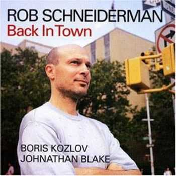 Rob Schneiderman - Back In Town (2004)