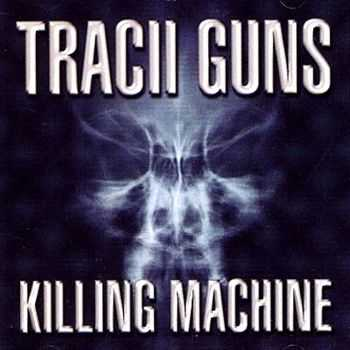 Tracii Guns - Killing Machine (1999)