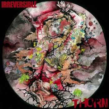 Irreversible - Thorn (2012)