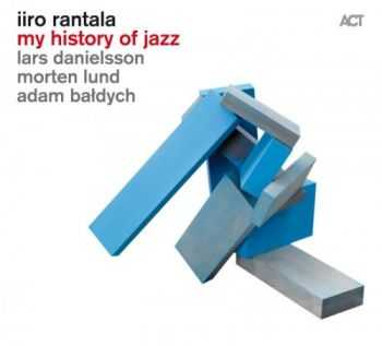 Iiro Rantala - My History of Jazz (2012)