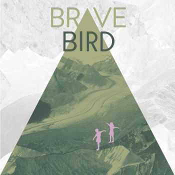 Brave Bird  - Maybe You, No One Else Worth It (2013)