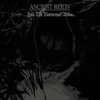 Ancient Reign - Into The Nocturnal Bliss (2011 (2013))