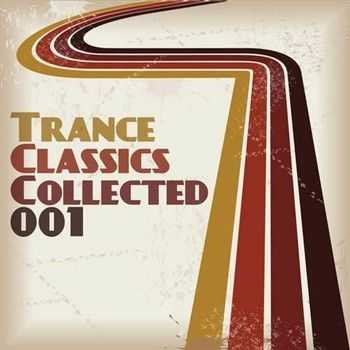 Trance Classics Collected 01 (2013)