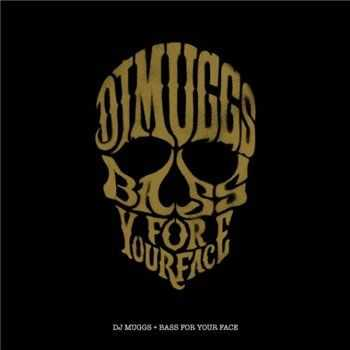 DJ Muggs - Bass For Your Face (2013)