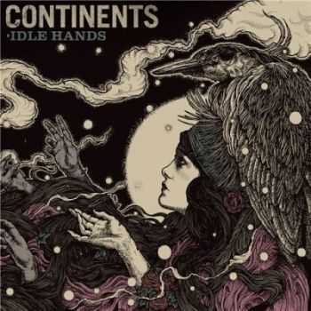 Continents - Idle Hands (2013)