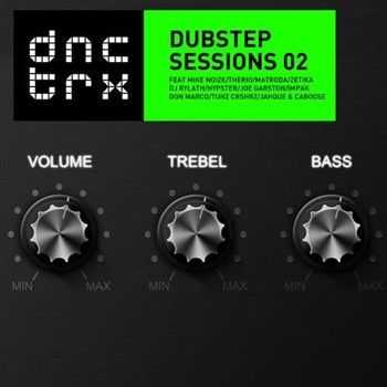 Dubstep Sessions 02 (2013)