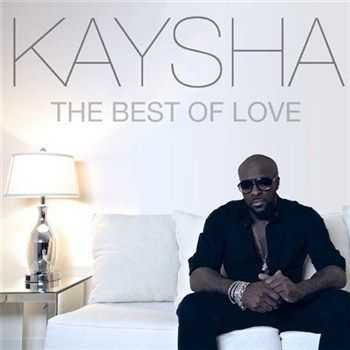 Kaysha - The Best Of Love (2013)