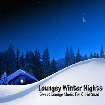 VA - Loungey Winter Nights (Sweet Lounge Music for Christmas) (2012)