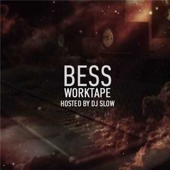 Bess & DJ Slow - Worktape (2013)