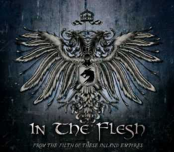In The Flesh - From The Filth Of These Inland Empires (2012)
