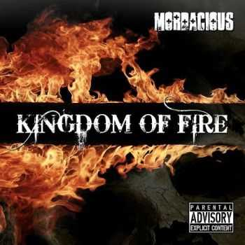 Mordacious - Kingdom Of Fire (2013)