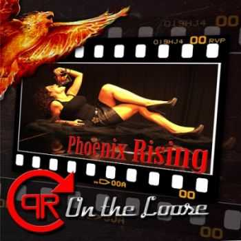 Phoenix Rising - On The Loose (2013)