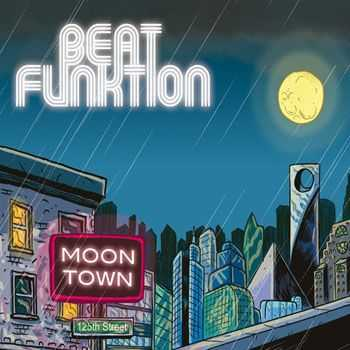 Beat Funktion - Moon Town (2013)