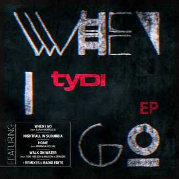 tyDi feat. Sarah Howells - When I Go E.P. (2013)