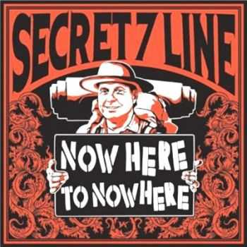 Secret 7 Line - Now Here To Nowhere (2012)