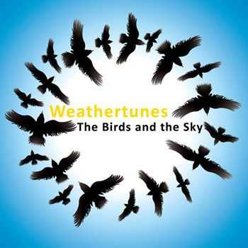 Weathertunes - The Birds And The Sky (2013)