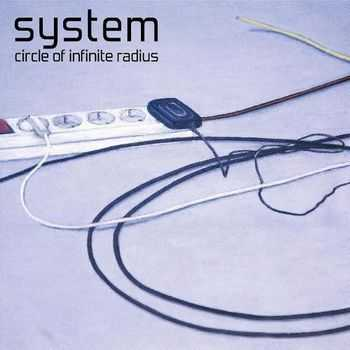 System - Circle Of Infinite Radius (2CD) (2011)