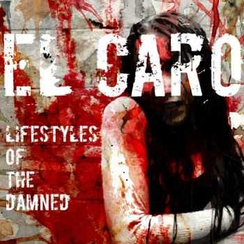 El Caro - Lifestyles Of The Damned (2013)