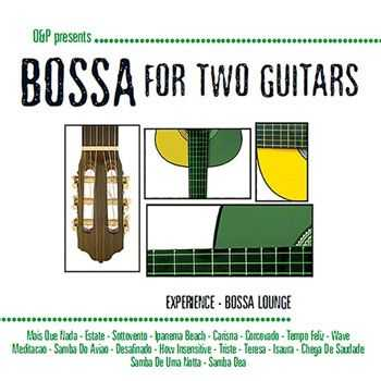 O&P - Bossa For Two Guitars (Experience Bossa Lounge) (2013)