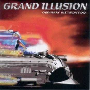 Grand Illusion - Ordinary Just Won't Do (2004)