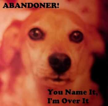 Abandoner! - You Name It - I'm Over It (EP) (2013)