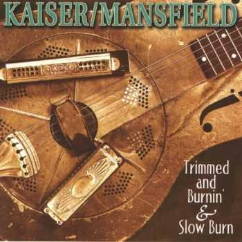 Glenn Kaiser and Darrell Mansfield - Trimmed and Burnin' & Slow Burn [2CD Set] (2002) HQ