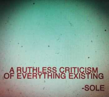 Sole - A Ruthless Criticism of Everything Existing (2012)