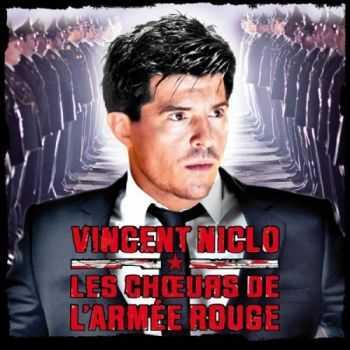 Vincent Niclo & Les Choeurs de l'Armee Rouge (Венсан Никло и Хор Красной Армии) - Opera Rouge (2012)