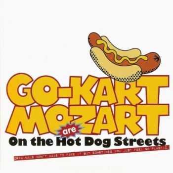 Go-Kart Mozart - On The Hot Dog Streets (2012)