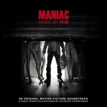 Rob - Maniac (Original Motion Picture Soundtrack) (2013)