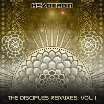 VA - Headtron: The Disciples Remixes Vol. 1 (2012)