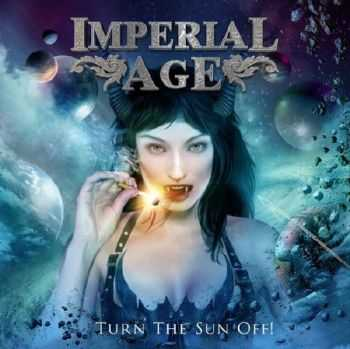 Imperial Age - Turn The Sun Off! (2012)