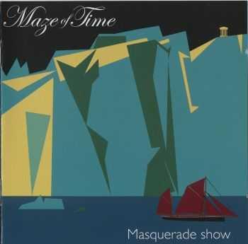 Maze Of Time - Masquerade Show (2012) HQ