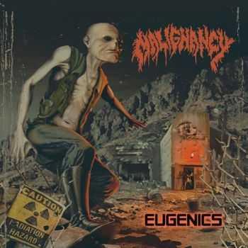 Malignancy - Eugenics (2012)