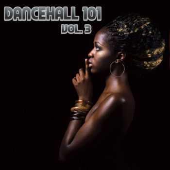 VA - Dancehall 101, Vol. 3 (2012)