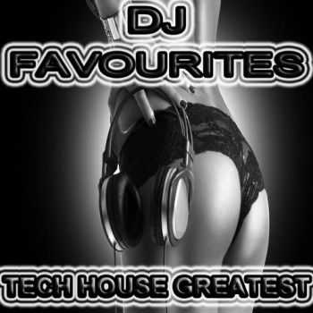 VA - DJ Favourites, Tech House Greatest (2012)