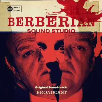 Broadcast - Berberian Sound Studio (2013)