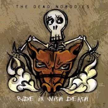 The Dead Nobodies - Ride In With Death (2012)